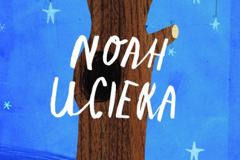 """""""Noah ucieka"""" jest opowieścią będącą świetnym punktem wyjścia do rozmowy na trudne tematy."""
