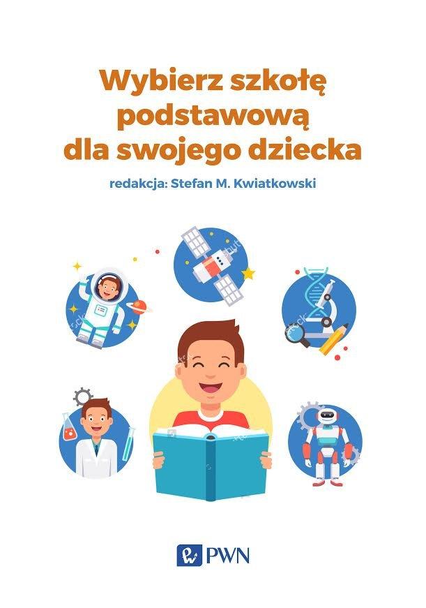 """Poradnik """"Wybierz szkołę podstawową dla swojego dziecka"""" wskazuje, jakimi kryteriami powinni kierować się rodzice, wybierając pierwszą szkołę w życiu swojego dziecka"""